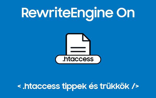 RewriteEngine On - .htaccess tippek és trükkök